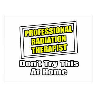 Professional Radiation Therapist...Joke Postcard