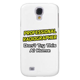 Professional Radiographer .. Joke Samsung Galaxy S4 Cover