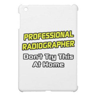 Professional Radiographer .. Joke Case For The iPad Mini