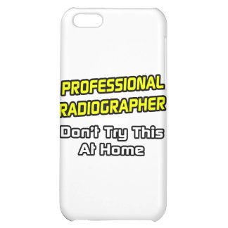 Professional Radiographer .. Joke Case For iPhone 5C