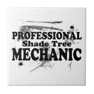 Professional Shade Tree Mechanic Ceramic Tile