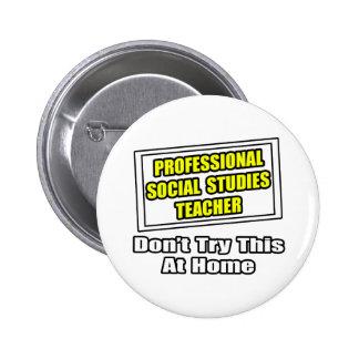 Professional Social Studies Teacher...Joke Pinback Buttons