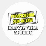 Professional Son-In-Law...Joke Round Stickers