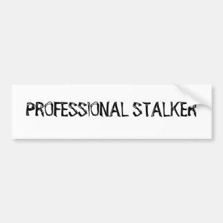 Professional Stalker Bumper Sticker Car Bumper Sticker