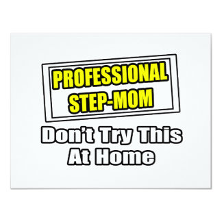 Professional Step-Mom...Joke 4.25x5.5 Paper Invitation Card