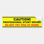 Professional Stunt Driver Car Bumper Sticker