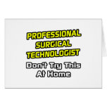 Professional Surgical Technologist .. Joke Greeting Cards