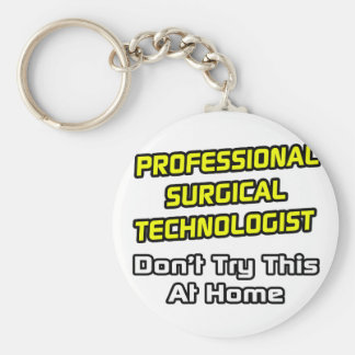 Professional Surgical Technologist .. Joke Keychain