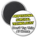Professional Surgical Technologist .. Joke Magnets