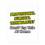 Professional Surgical Technologist .. Joke Postcard