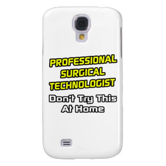 Professional Surgical Technologist .. Joke Samsung Galaxy S4 Case