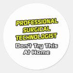 Professional Surgical Technologist .. Joke Stickers