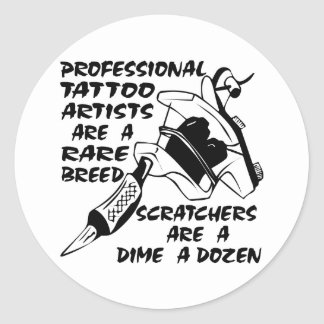Professional Tattoo Artists Are A Rare Breed Classic Round Sticker