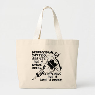 Professional Tattoo Artists Are A Rare Breed Large Tote Bag