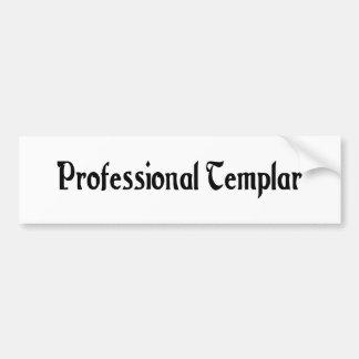 Professional Templar Bumper Sticker
