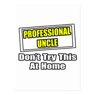 Professional Uncle...Don't Try This At Home Postcard