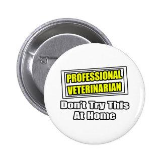 Professional Veterinarian...Joke Pin