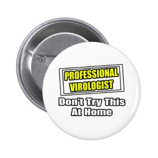 Professional Virologist...Joke Pinback Button
