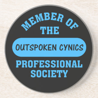 Professionally certified outspoken cynic for hire coaster