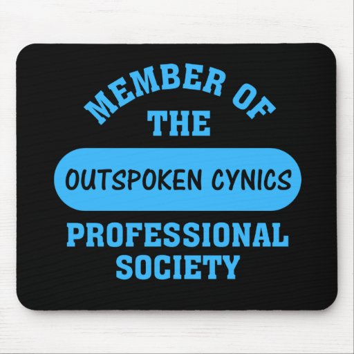 Professionally certified outspoken cynic for hire mouse pads