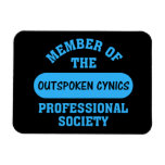 Professionally certified outspoken cynic for hire rectangular magnet