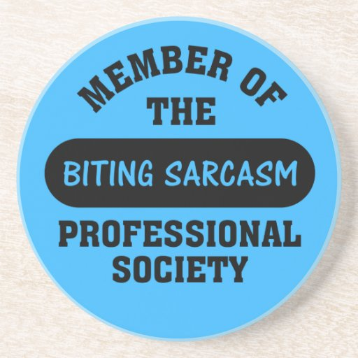 Professionally trained to make sarcastic comments coaster