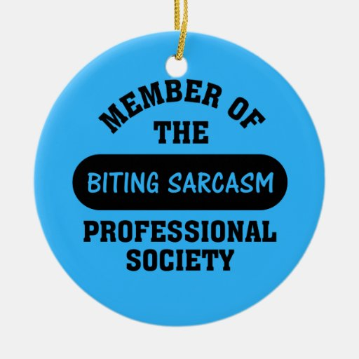 Professionally trained to make sarcastic comments ornament