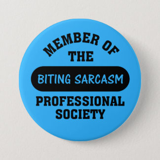 Professionally trained to make sarcastic comments pinback button