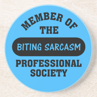Professionally trained to make sarcastic comments sandstone coaster