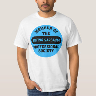 Professionally trained to make sarcastic comments T-Shirt