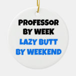Professor by Week Lazy Butt by Weekend Christmas Tree Ornaments