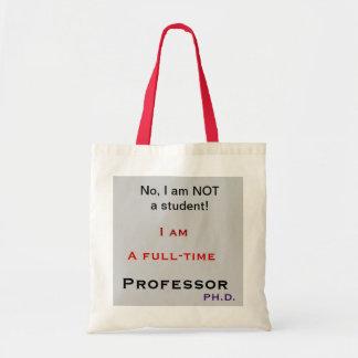 Professor, No, I am NOT a student! Tote Bag