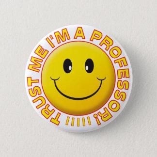 Professor Trust Me Smile Button