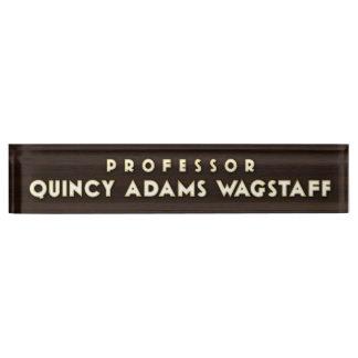 Professor Wagstaff Desk Nameplate
