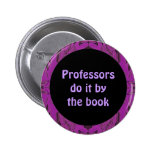 professors do it by the book pinback button