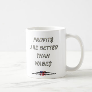 PROFITS ARE BETTER THAN WAGES COFFEE MUG