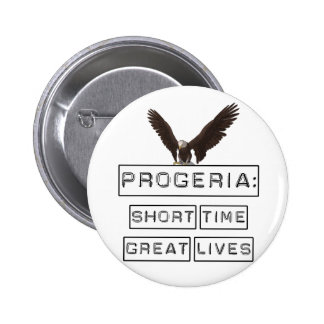 Progeria: Short Time Great Lives with eagle 2 Inch Round Button