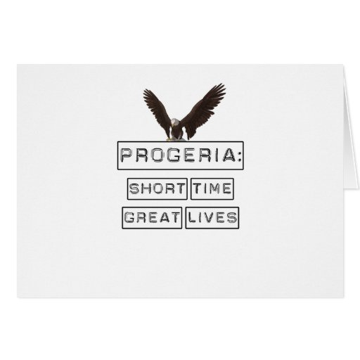 Progeria: Short Time Great Lives with eagle Greeting Card