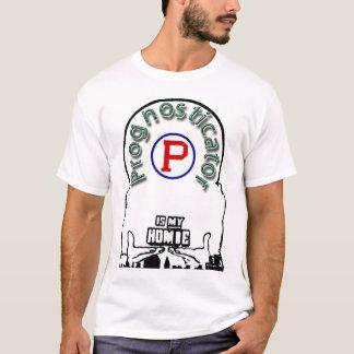 Prognosticator is my Homie T-Shirt