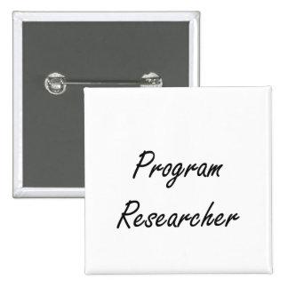 Program Researcher Artistic Job Design 2 Inch Square Button