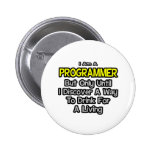 Programador. Bebida para una vida Pin