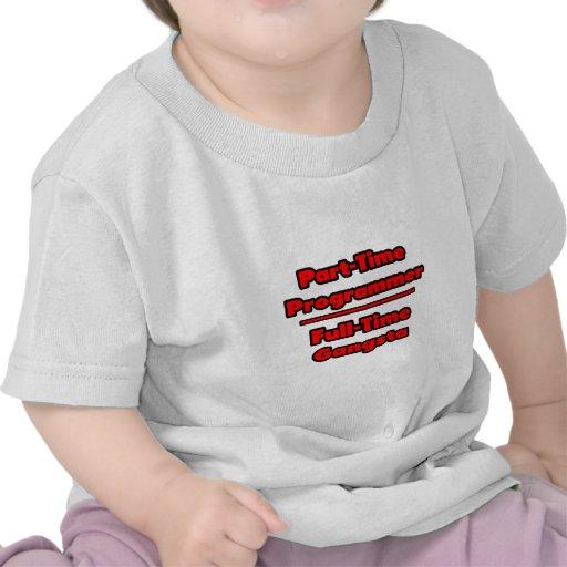 Programador por horas. Gangsta a tiempo completo Camisetas
