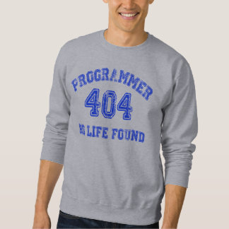 Programmer 404 no life found pull over sweatshirt