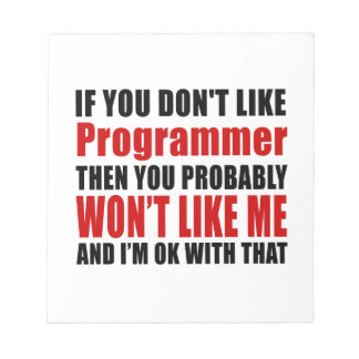 Programmer Don't Like Designs Note Pad