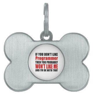 Programmer Don't Like Designs Pet Tag