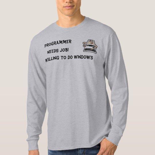 Programmer NEEDS JOB. T-Shirt