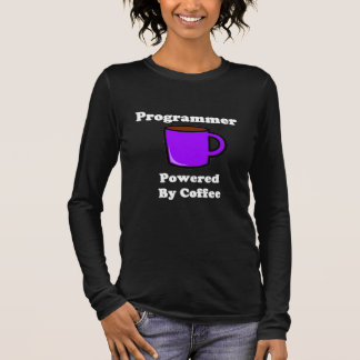 """""""Programmer"""" Powered by Coffee Long Sleeve T-Shirt"""