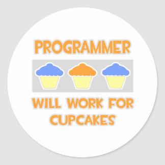 Programmer ... Will Work For Cupcakes Classic Round Sticker
