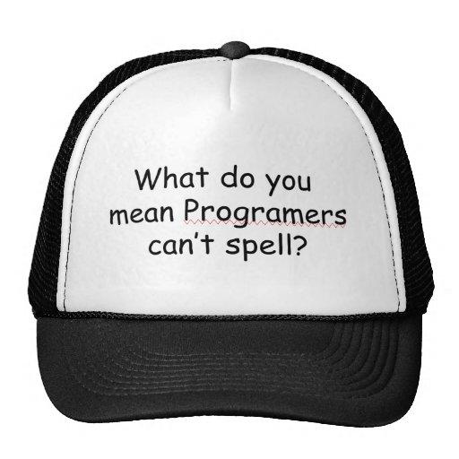 Programmers can't spell T-Shirt Trucker Hat