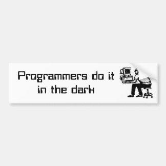 Programmers do itin the dark car bumper sticker